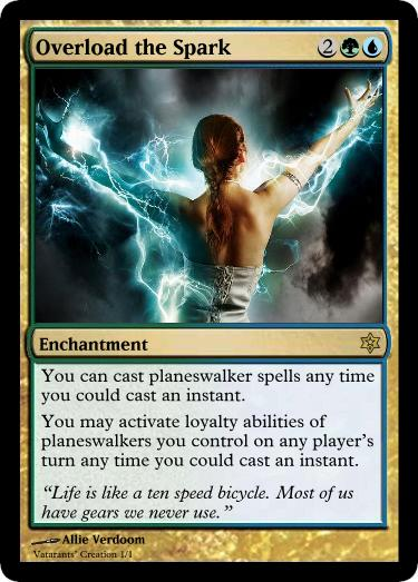 [Single card create] Overload the Spark - Custom Card ... Planeswalker Activated Ability