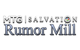 MTGSalvation Rumor Mill
